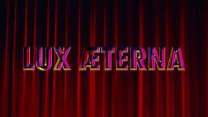 Lux Æterna, Люкс Этерна